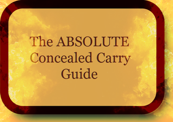 The Absolute Concealed Carry Guide
