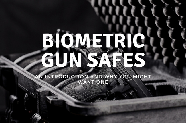 What's the Scoop on Biometric Gun Safes? – An Introduction and Why You Might Want One