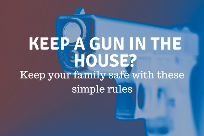Do you keep a handgun in the house?  Prevent disaster by following these simple rules